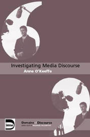 Investigating Media Discourse by Anne O'Keeffe