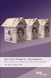 Tax-Free Property Investments: Retire Rich with Property Pensions, REITs and ISAs by N Braun image