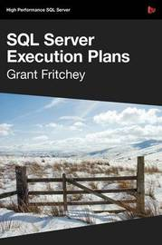 Dissecting SQL Server Execution Plans by Grant Fritchey image