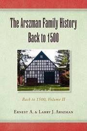The Arszman Family History Back to 1500 by A & Larry J Arszman Ernest a & Larry J Arszman image