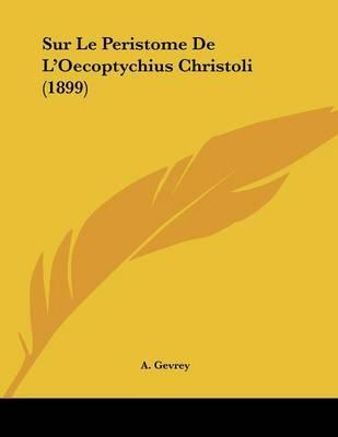 Sur Le Peristome de L'Oecoptychius Christoli (1899) by A Gevrey image