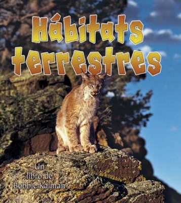Habitats Terrestres by Bobbie Kalman