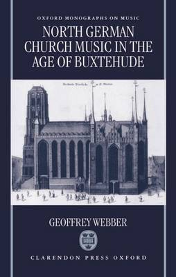 North German Church Music in the Age of Buxtehude by Geoffrey Webber image