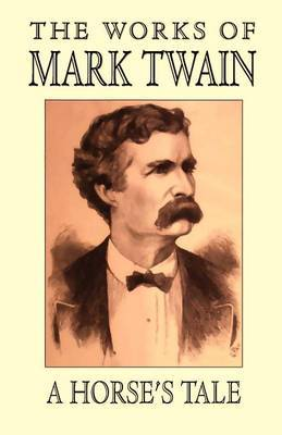 A Horse's Tale by Mark Twain )