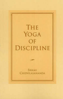 The Yoga of Discipline by Swami Chidvilasananda image