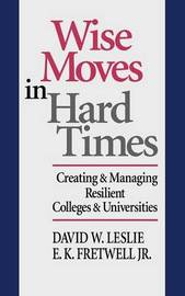 Wise Moves in Hard Times by David W. Leslie image