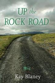 Up the Rock Road by Catherine Blaney