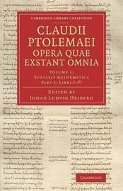 Claudii Ptolemaei opera quae exstant omnia 2 Volume Set Claudii Ptolemaei opera quae exstant omnia: Volume 2 by Ptolemy