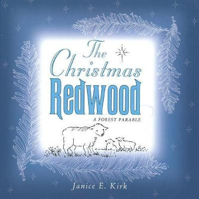 The Christmas Redwood by Janice Emily Kirk