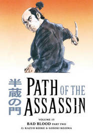 Path Of The Assassin Volume 15: One Who Rules The Dark by Kazuo Koike image