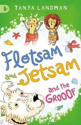 Flotsam and Jetsam and the Grooof by Tanya Landman