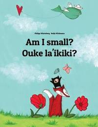 Am I Small? Ouke La'ikiki?: Children's Picture Book English-Samoan (Dual Language/Bilingual Edition) by Philipp Winterberg