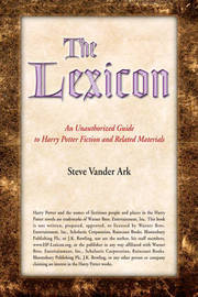 The Lexicon: An Unauthorized Guide to Harry Potter Fiction and Related Materials by Steve Vander Ark image