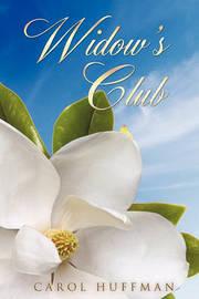 Widow's Club by Carol Huffman