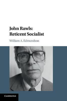 John Rawls: Reticent Socialist by William A. Edmundson image