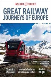 Insight Guides Great Railway Journeys of Europe (Travel Guide with Free eBook) by Insight Guides