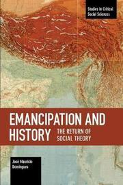 Emancipation and History by Jose Mauricio Domingues