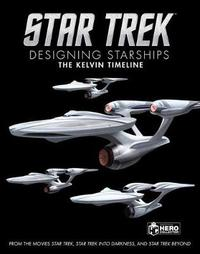 Star Trek: Designing Starships Book 3 by Ben Robinson
