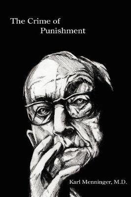 The Crime of Punishment by Karl Menninger M.D.