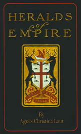 Heralds of Empire: Being the Story of One Ramsay Stanhope by Agnes Christina Laut image