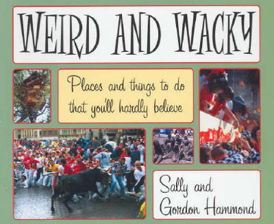 Weird and Wacky Places by Sally Hammond