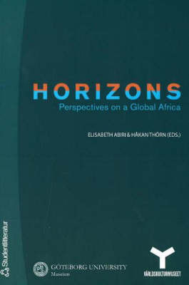 Horizons: Perspectives on Global Africa by Hakan Thorn