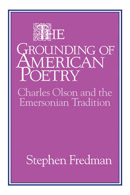 The Grounding of American Poetry by Stephen Fredman