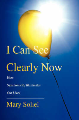 I Can See Clearly Now by Mary Soliel
