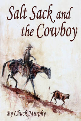 Salt Sack and the Cowboy by Chuck Murphy