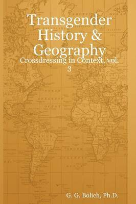 Transgender History & Geography by Ph.D., G. G. Bolich image