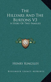 The Hillyars and the Burtons V3: A Story of Two Families by Henry Kingsley