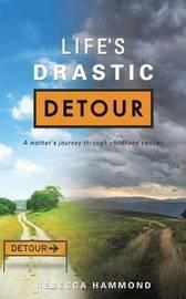 Life's Drastic Detour by Rebecca Hammond