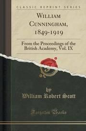William Cunningham, 1849-1919 by William Robert Scott