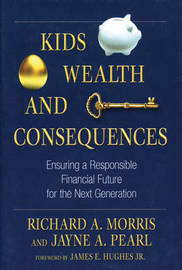 KIDS, WEALTH AND CONSEQUENCES