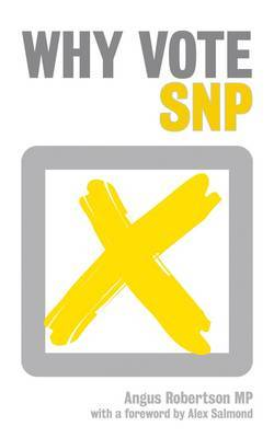 Why Vote SNP? by Angus Robertson image