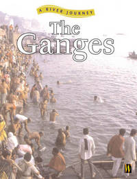 A River Journey: The Ganges by Rob Bowden image