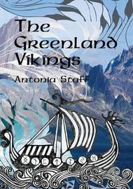 The Greenland Vikings by Antonia Staff