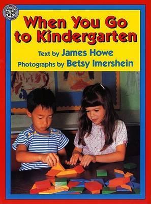 When You Go to Kindergarten by James Howe