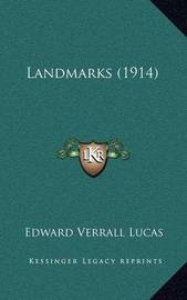Landmarks (1914) by Edward Verrall Lucas