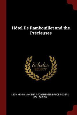 Hotel de Rambouillet and the Precieuses by Leon Henry Vincent