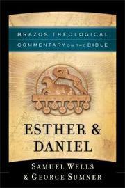 Esther & Daniel by Samuel Wells