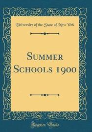 Summer Schools 1900 (Classic Reprint) by University of the State of New York image