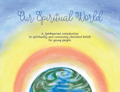 Our Spiritual World by Anderegg Ann Marie Jennifer