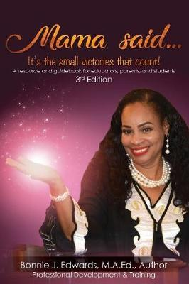 Mama Said...It's the Small Victories That Count! by Bonnie J Edwards