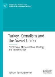 Turkey, Kemalism and the Soviet Union by Vahram Ter-Matevosyan