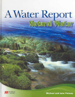 Water Report Natural Water Macmillan Library by Michael Pelusey image