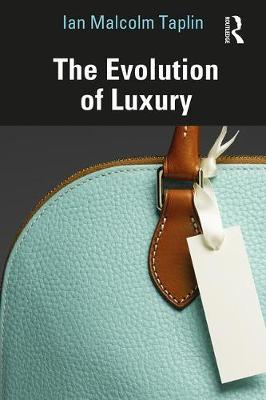 The Evolution of Luxury by Ian Malcolm Taplin