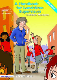A Handbook for Lunchtime Supervisors and their Managers by Shirley Rose image