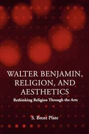 Walter Benjamin, Religion and Aesthetics by S.Brent Plate image