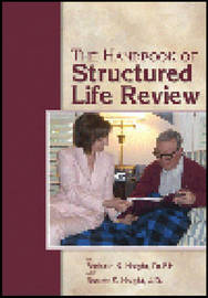 The Handbook of Structured Life Review by Barbara K Haight